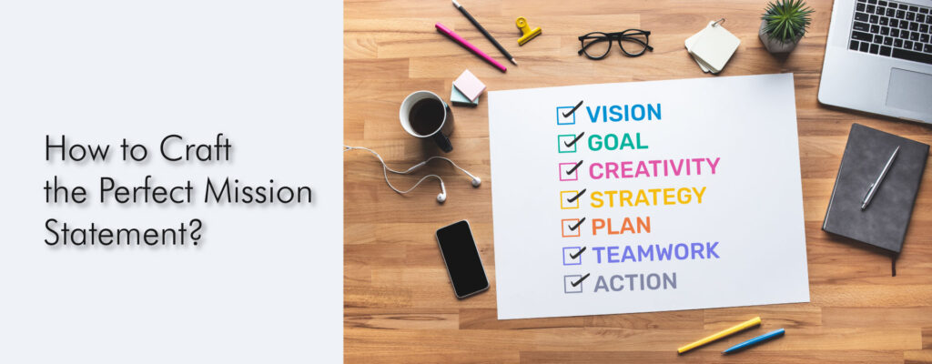 How to craft the perfect mission statement