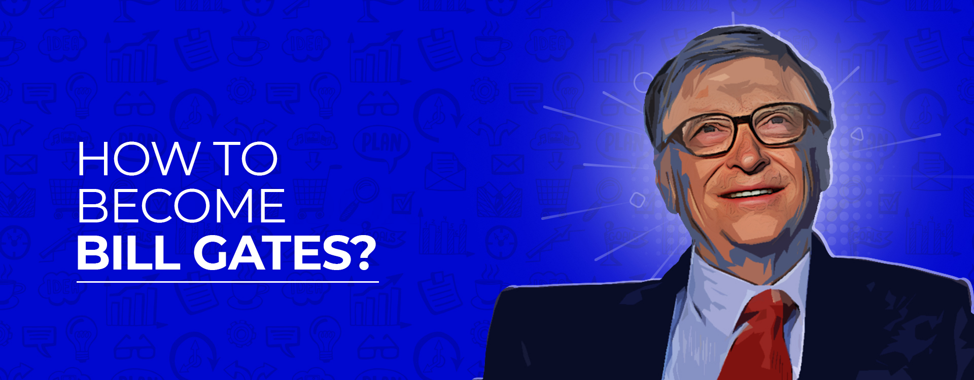 Microsoft founder Bill Gates is an inspiration to many