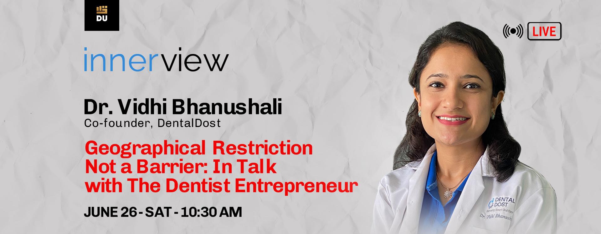 Dentist Entrepreneur-Dr. Vidhi Bhanushali
