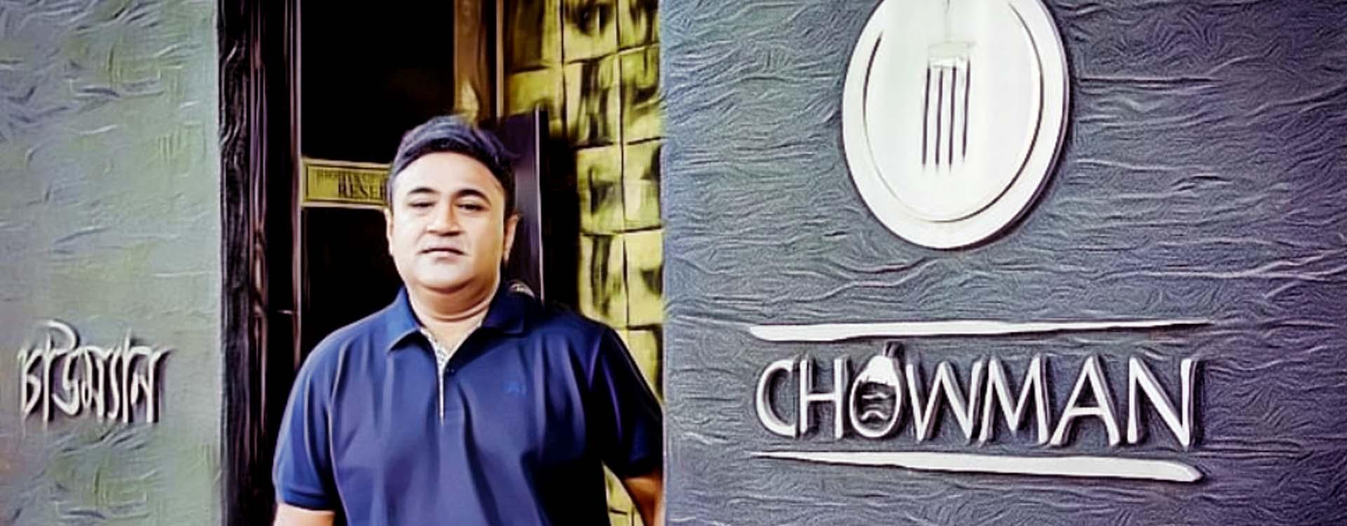 The Founder of Chowman-Debaditya Choudhury